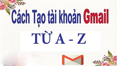 Hướng dẫn đăng nhập, tạo tài khoản gmail từ A-Z