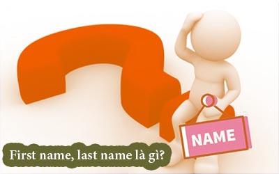 First name, last name là gì?