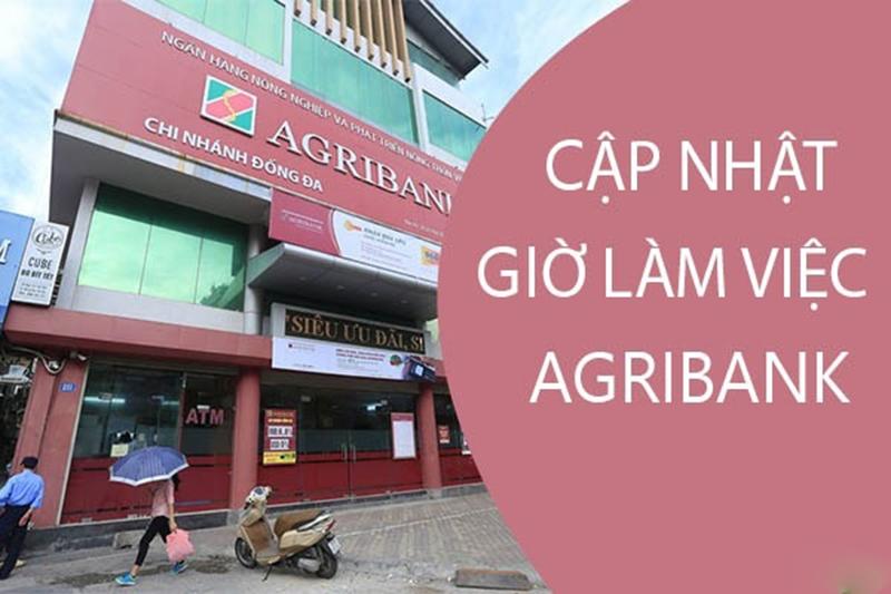 Giờ làm việc của Agribank và những thông tin bổ ích khác