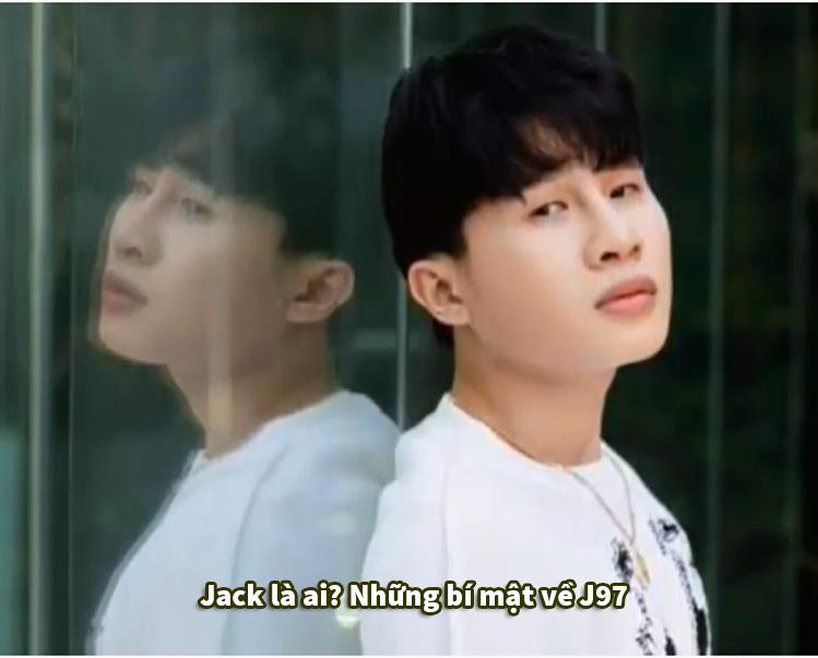 Jack là ai? Những bí mật về J97