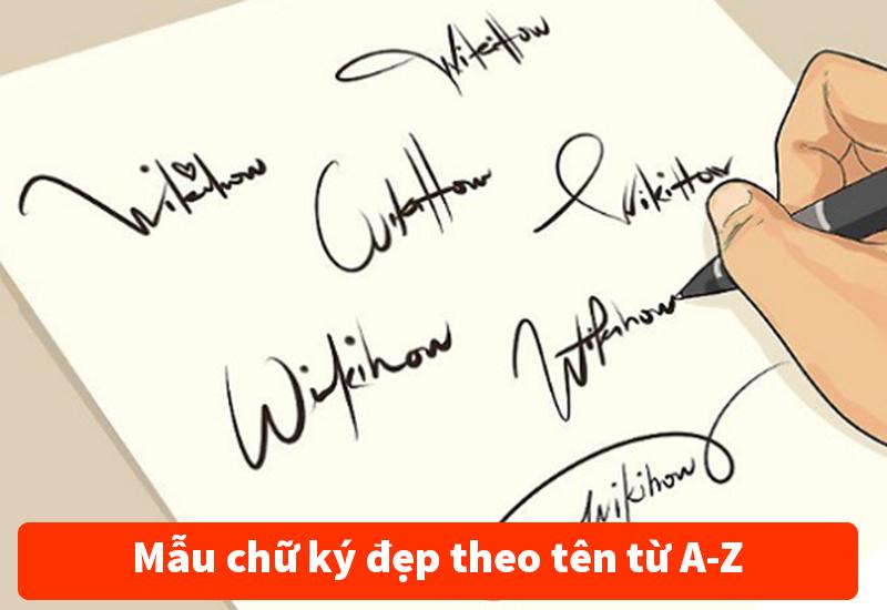 Mẫu chữ ký đẹp theo tên từ A-Z