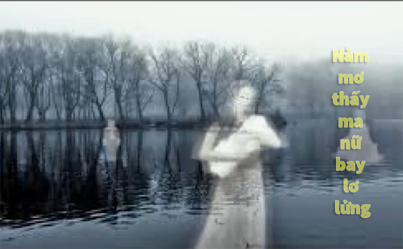 Nằm mơ thấy ma nữ bay lơ lửng